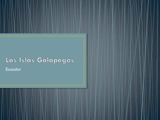 Las  I slas  Galápagos