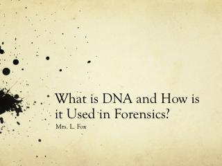 What is DNA and How is it Used in Forensics?