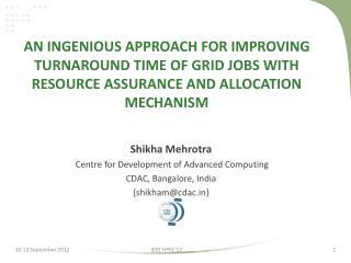 Shikha Mehrotra Centre for Development of Advanced Computing CDAC, Bangalore, India