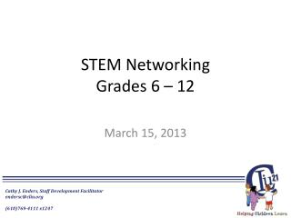 STEM  Networking Grades 6 – 12