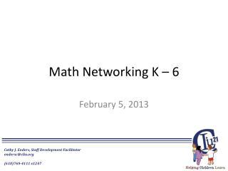Math Networking  K � 6