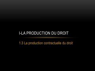 I-La  production du droit