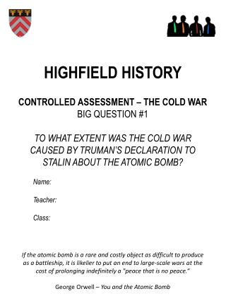CONTROLLED ASSESSMENT – THE COLD WAR BIG QUESTION #1 TO WHAT EXTENT WAS THE COLD WAR