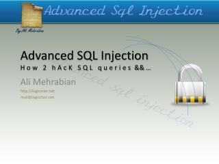Advanced SQL Injection How 2  hAcK  SQL queries  && …
