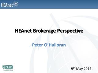 HEAnet Brokerage Perspective