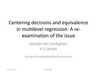 Centering decisions  and  equivalence  in  multilevel regression : A  re-examination  of the issue