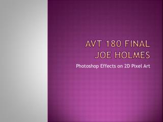 AVT 180 FINAL Joe HOLMES