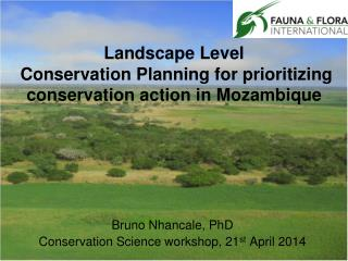 Landscape  Level Conservation Planning for prioritizing conservation action in Mozambique