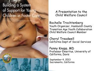 A Presentation to the  Child Welfare Council  Rochelle  Trochtenberg