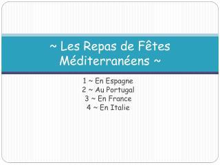 ~ Les Repas de Fêtes Méditerranéens ~