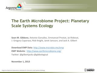 The Earth Microbiome Project:  Planetary Scale Systems Ecology