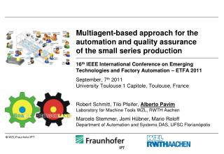 Multiagent-based approach for the automation and quality assurance of the small series production