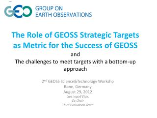 2 nd  GEOSS  Science&Technology Workshp Bonn, Germany August 29,  2012 Lars Ingolf Eide,  Co-Chair