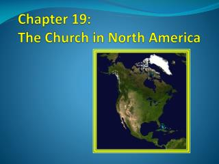 Chapter 19: The Church in North America