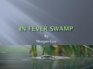 In Fever Swamp