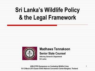 Sri Lanka's Wildlife Policy &  the Legal Framework
