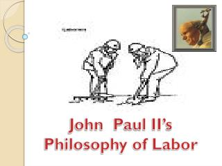 John  Paul II's  Philosophy of Labor