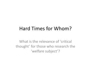 Hard Times for Whom?