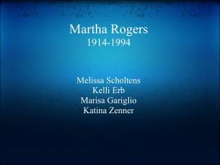 Martha Rogers 1914-1994