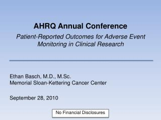 AHRQ Annual Conference Patient-Reported Outcomes for Adverse Event Monitoring in Clinical Research