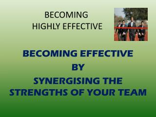 BECOMING  HIGHLY EFFECTIVE
