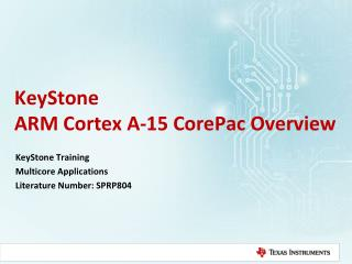 KeyStone ARM Cortex A-15 CorePac Overview