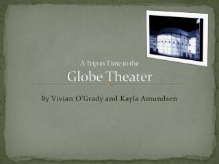 A Trip in Time to the Globe Theater