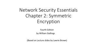 Network Security Essentials Chapter  2:  Symmetric Encryption