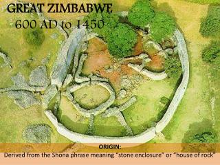 GREAT ZIMBABWE 600 AD to 1450