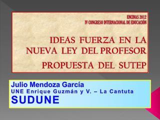 Julio Mendoza García UNE Enrique Guzmán y V. – La Cantuta SUDUNE