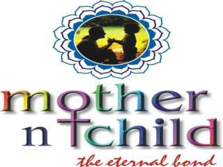 MOTHER n CHILD  …an eternal bond