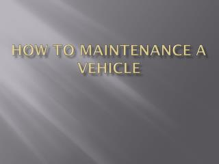 How to Maintenance a Vehicle