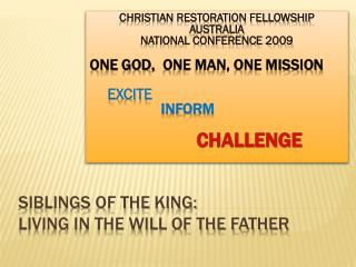 Siblings of the king:  Living in  The  will of the father