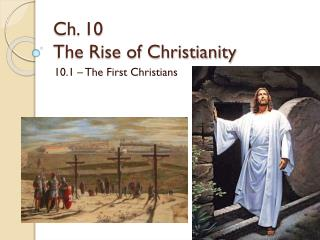 Ch. 10   The Rise of Christianity