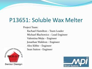 P13651: Soluble Wax  Melter