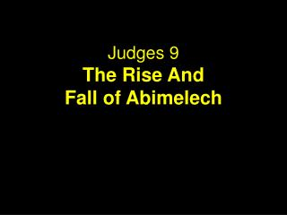 Judges  9 The  Rise And  Fall  of  Abimelech