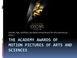The academy awards of motion pictures of arts and sciences