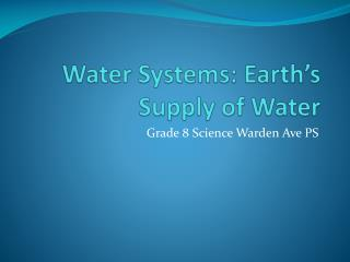 Water Systems: Earth's Supply of Water