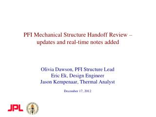 PFI Mechanical Structure Handoff Review –  updates and real-time notes added