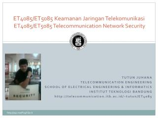 ET4085/ET5085  Keamanan Jaringan Telekomunikasi ET4085/ET5085 Telecommunication Network Security