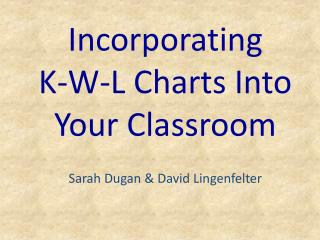 Incorporating  K-W-L Charts Into Your Classroom