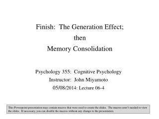 Finish:  The Generation Effect; then Memory Consolidation