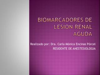 BIOMARCADORES DE LESION RENAL AGUDA