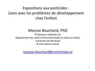 Expositions aux  pesticides  :  Liens  avec les  problèmes de développement chez l'enfant