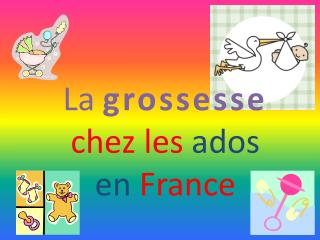 La  grossesse chez les  ados  en France