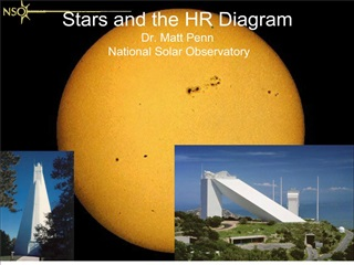 Stars and the HR Diagram Dr. Matt Penn National Solar Observatory
