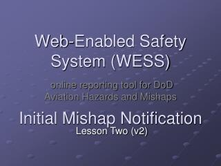 Web-Enabled Safety System (WESS)