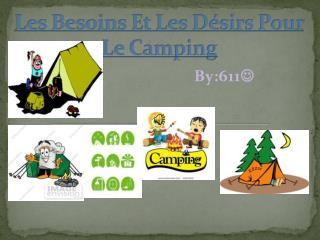 Les Besoins Et Les D�sirs Pour Le Camping