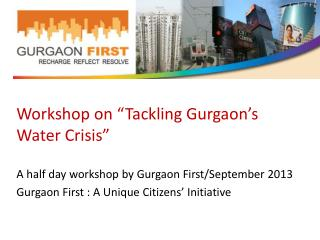 "Workshop on ""Tackling  Gurgaon's  Water Crisis"""