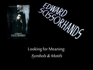 Symbols  Motifs in Edward Scissorhands